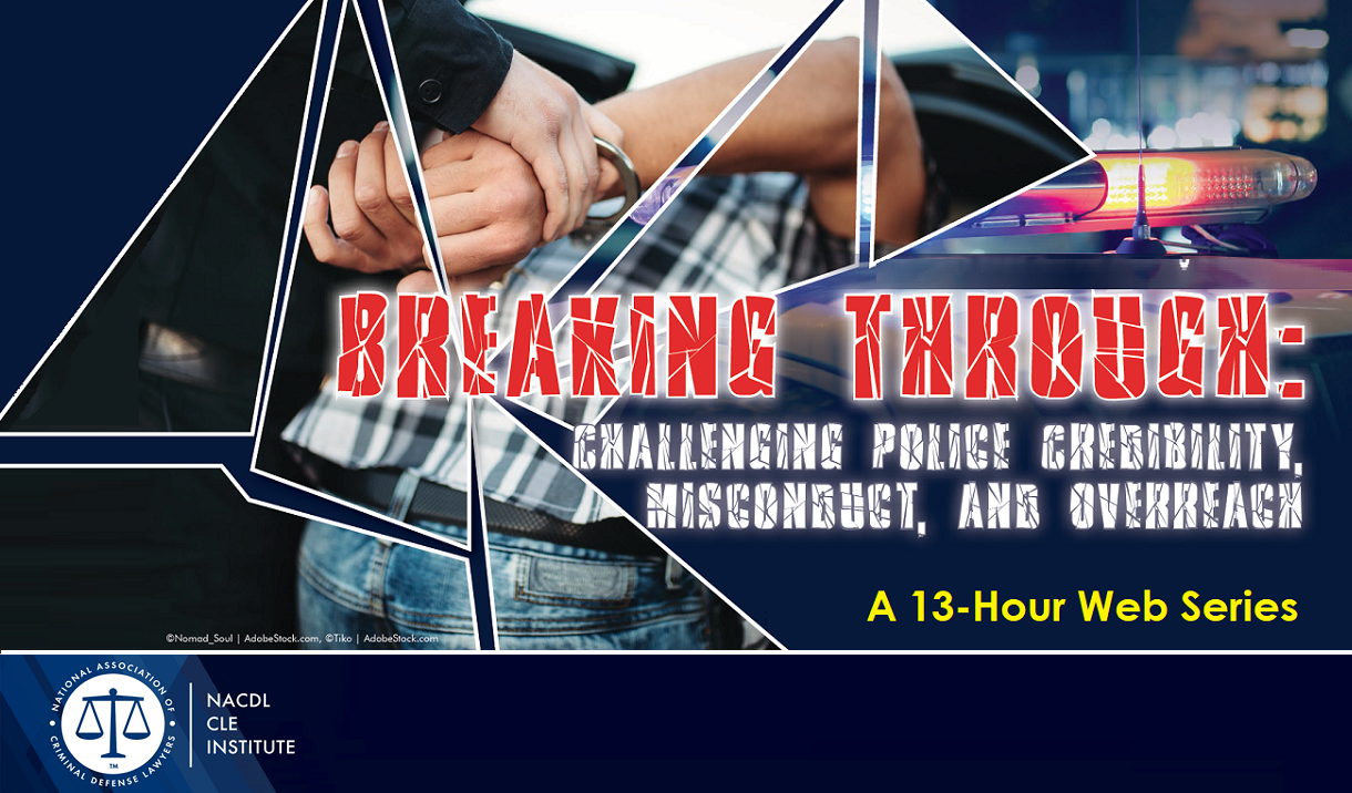 Article Breaking Through: Challenging Police Credibility, Misconduct, and Overreach
