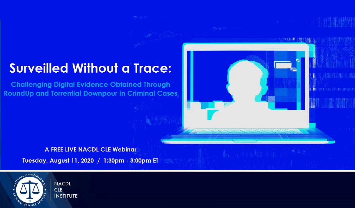 "Article NACDL FREE LIVE CLE Webinar: ""Surveilled Without a Trace"""