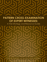 Pattern Cross-Examination of Expert Witnesses: A Trial Strategy & Resource Guide Cover
