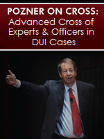 POZNER ON CROSS: Advanced Cross of Experts & Officers in DUI Cases Cover