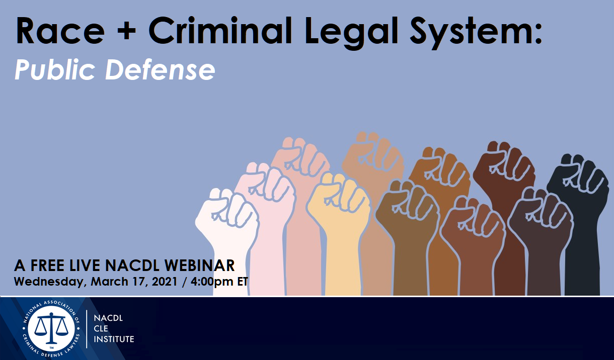 "Article NACDL FREE LIVE WEBINAR: ""Race, Class, & the Attorney-Client Relationship"""
