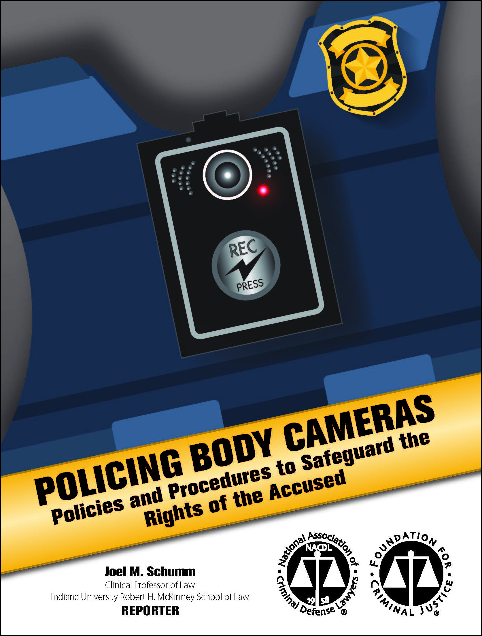 Policing Body Cameras: Policies and Procedures to Safeguard the Rights of the Accused Cover