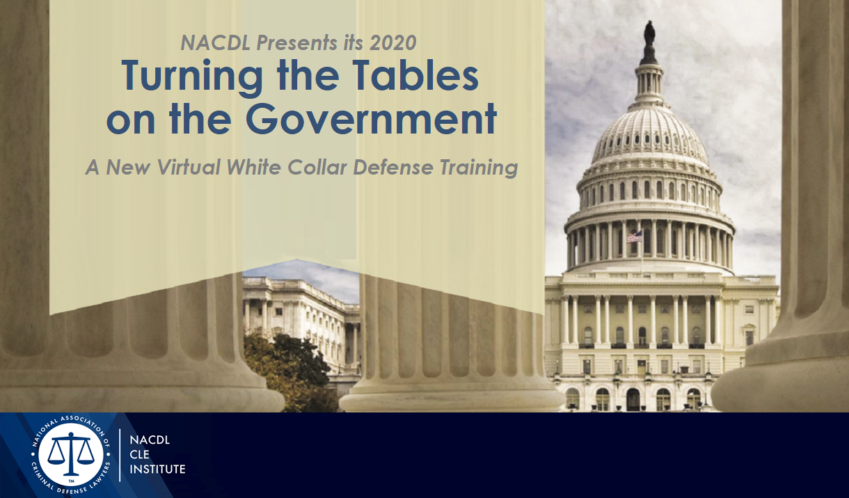 Article 2020 Turning the Tables on the Government: A Virtual White Collar Defense Training