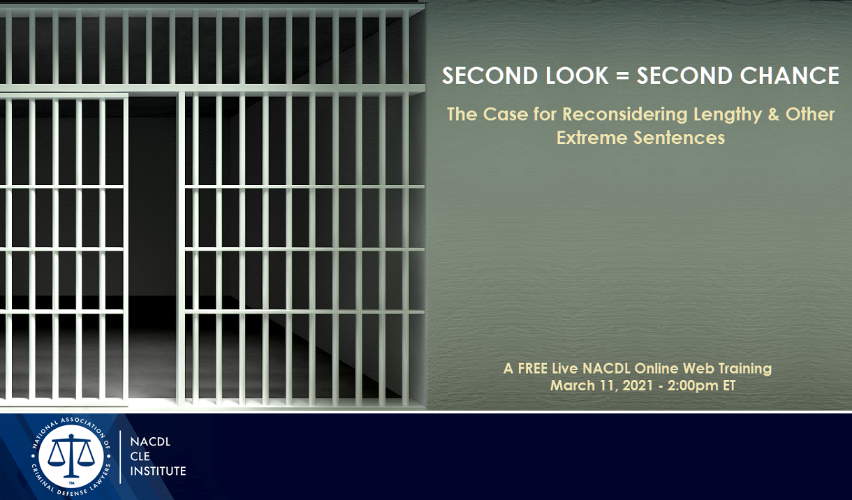 "Article NACDL FREE LIVE Webinar: ""Second Look = Second Chance"""
