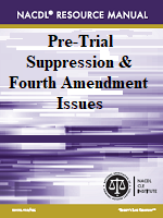 Pre-Trial Suppression  Fourth Amendment Issues