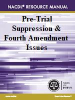 Pre-Trial Suppression  Fourth Amendment Issues